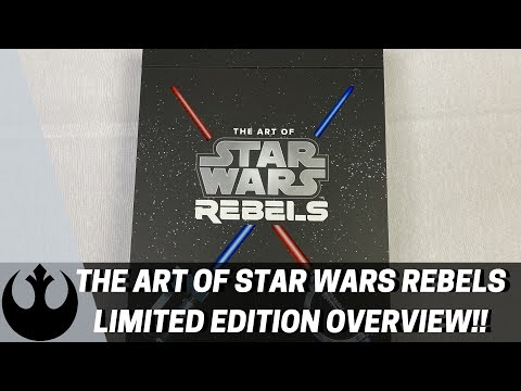 The Art of Star Wars Rebels Limited Edition Overview!!